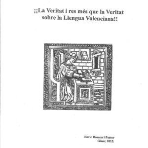 La Veritat i res més que la Veritat sobre la Llengua Valenciana